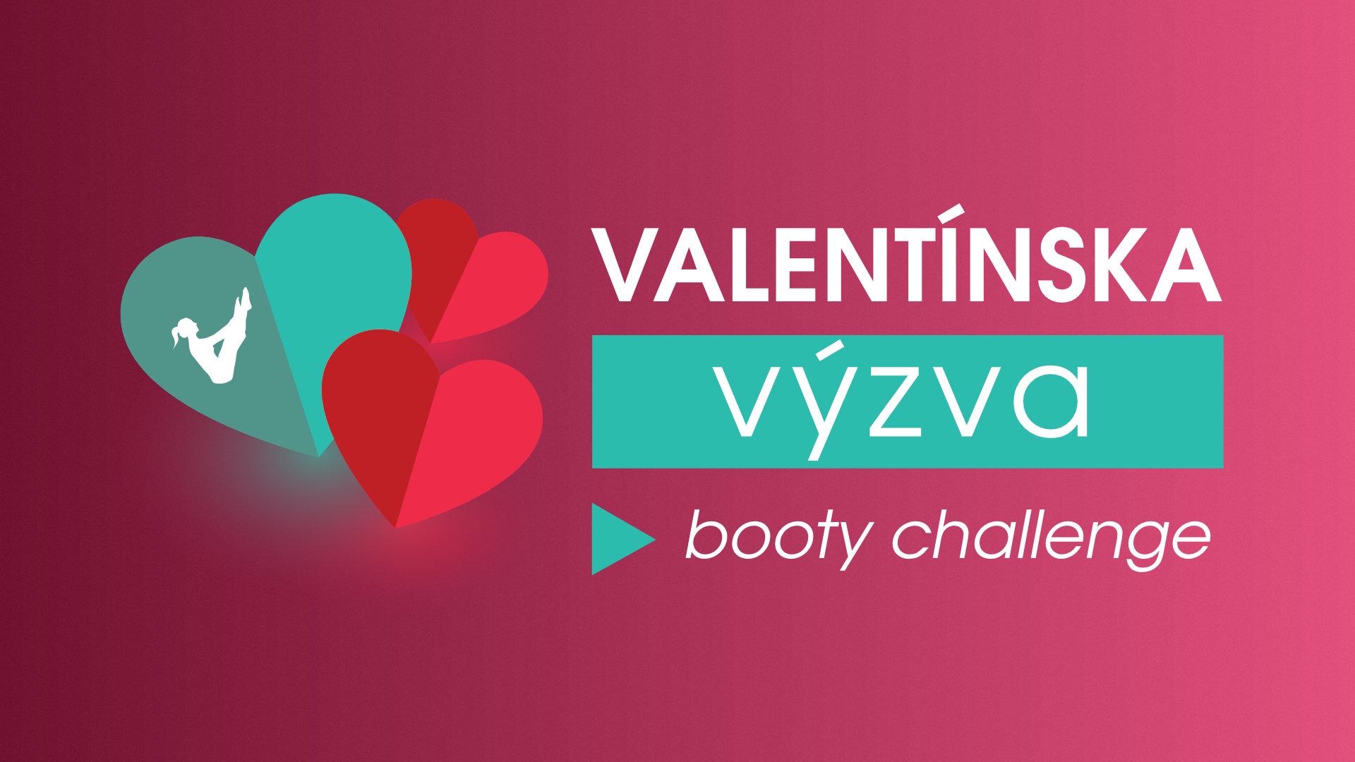 Valentínska výzva - Booty challenge